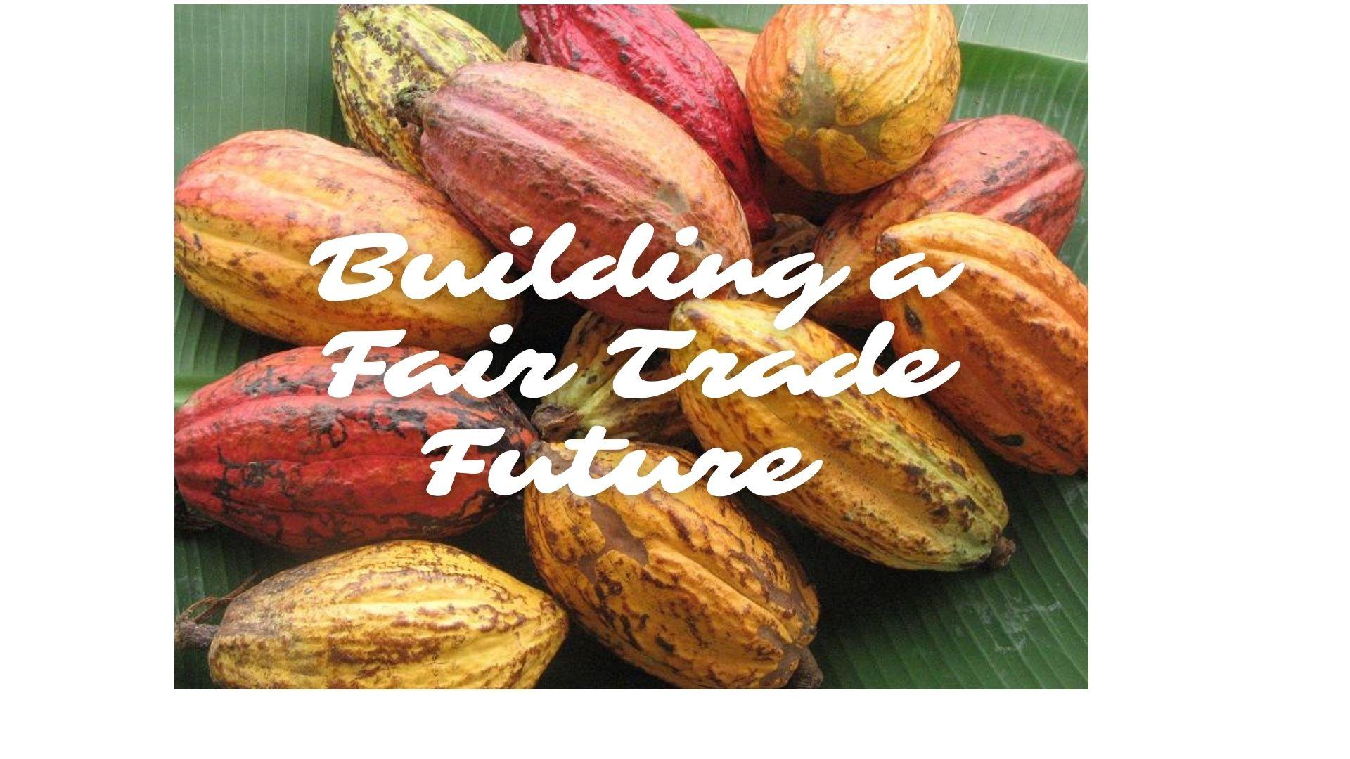 Build a Fair Trade Future